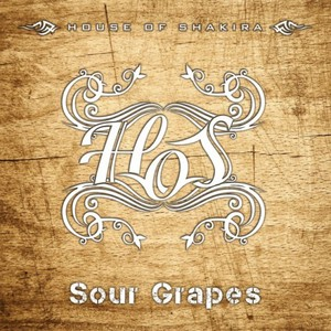 House Of Shakira - Sour Grapes (2016)
