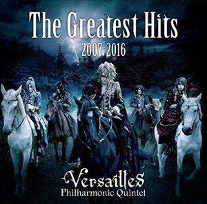 Versailles - The Greatest Hits 2007 - 2016 (Compilation) (2016)
