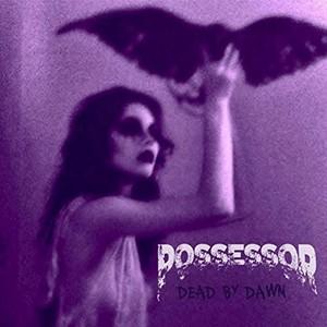 Possessor - Dead By Dawn (2016)