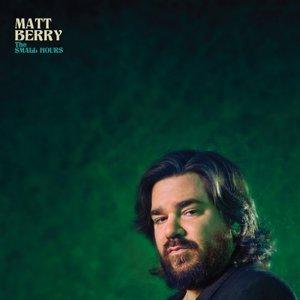 Matt Berry - The Small Hours (2016)