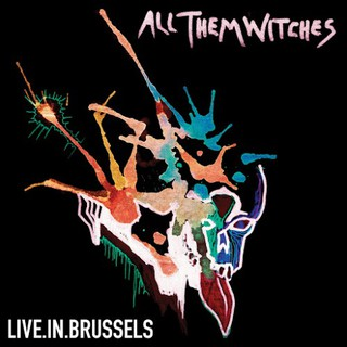 All Them Witches – Live In Brussels (2016)