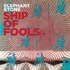 Elephant Stone – Ship of Fools (2016)