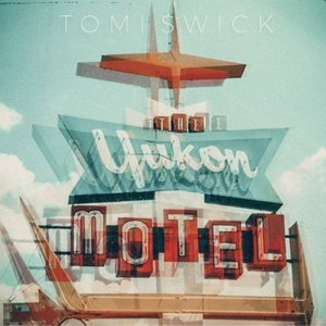 Tomi Swick - The Yukon Motel (2016)