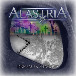 Alastria - Dream In Shadows (EP) (2016)