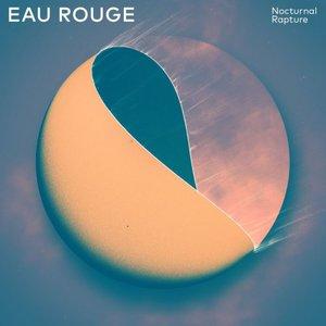 Eau Rouge - Nocturnal Rapture (2016)