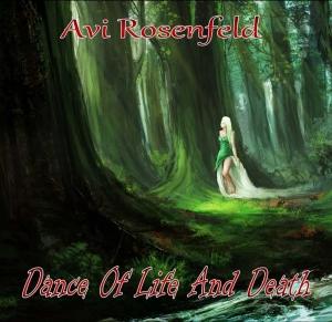 Avi Rosenfeld - Dance Of Life And Death (2016)