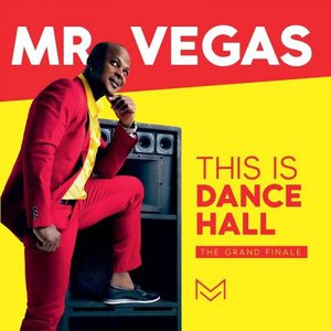 Mr. Vegas - This Is Dancehall (2016)