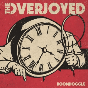 The Overjoyed - Boomdoggle (2016)