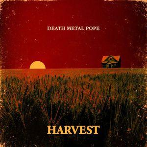 Death Metal Pope - Harvest (EP) (2016)