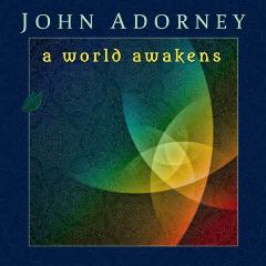 John Adorney - A World Awakens (2016)