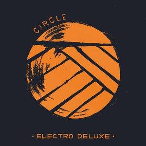 Electro Deluxe - Circle (2016)