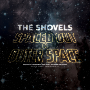 The Shovels - Spaced Out In Outer Space (2016)