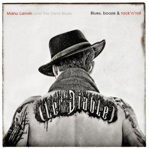 Manu Lanvin - Blues, Booze & Rock N' Roll (2016)