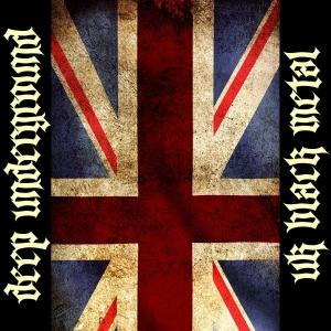 VA - Deep Underground : UK Black Metal (2016)