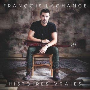 François Lachance - Histoires vraies (2016)