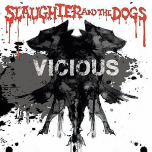 Slaughter and The Dogs - Vicious (2016)