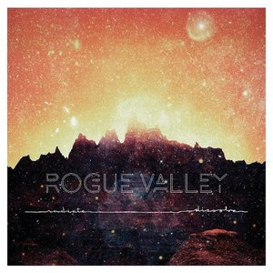Rogue Valley - Radiate/Dissolve (2016)