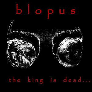 Blopus - The King Is Dead... (2016)