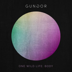 Gungor - One Wild Life: Body (2016)