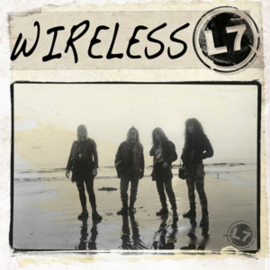 L7 - Wireless (Radio Session) (2016)