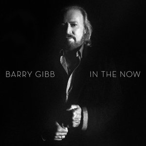 Barry Gibb (Bee Gees) - In The Now (2016) (Deluxe Edition)