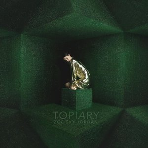 Zoe Sky Jordan - Topiary (2016)