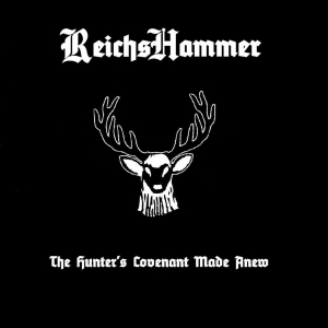 Reichshammer - The Hunter's Covenant Made Anew (2016)