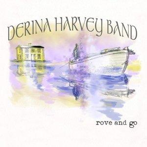 Derina Harvey Band - Rove and Go (2016)