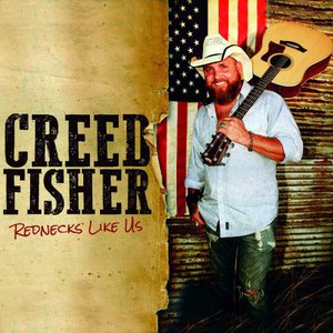 Creed Fisher - Rednecks Like Us (2016)