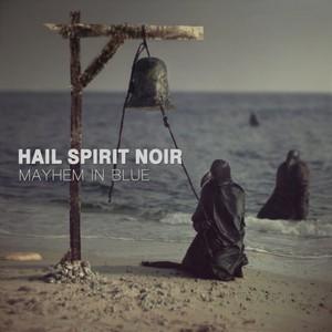 Hail Spirit Noir - Mayhem In Blue (2016)