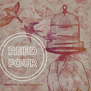 Reed Four - Bedford To Bellemeade (2016)