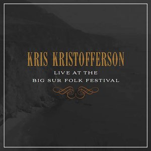 Kris Kristofferson – Live At The Big Sur Folk Festival (2016) Album