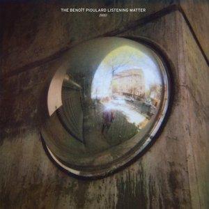 Benoit Pioulard - The Benoit Pioulard Listening Matter (2016)