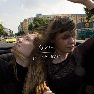 Gurr - In My Head (2016)