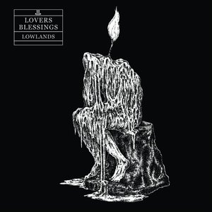 Lowlands - Lovers Blessings (2016)