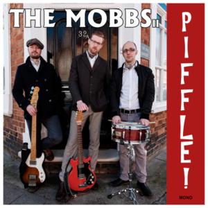 The Mobbs - Piffle (2016)