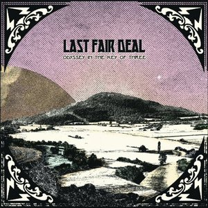 Last Fair Deal - Odyssey In The Key Of Three (2016)