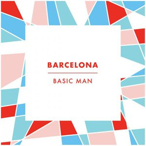 Barcelona - Basic Man (2016)
