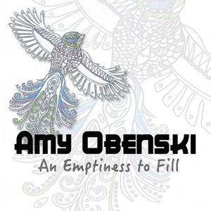 Amy Obenski - An Emptiness to Fill (2016)