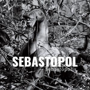 Sebastopol - Sebastopolis (2016)