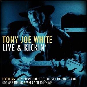 Tony Joe White - Tony Joe White Live & Kickin' (2016)