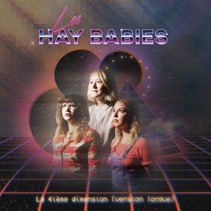 Les Hay Babies - La 4ième dimension (version longue) (2016)