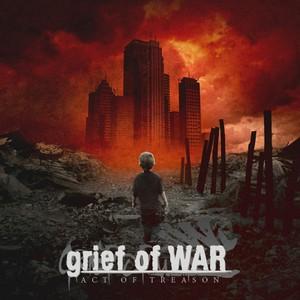 Grief Of War - Act Of Treason (2016)