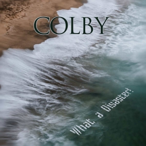 Colby - What A Disaster! (2016)