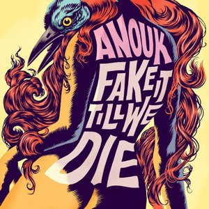 Anouk - Fake It Till We Die (2016)