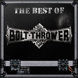 Bolt Thrower - The Best of Bolt Thrower (2016)