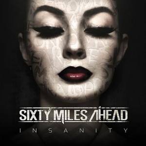 Sixty Miles Ahead - Insanity (2016)