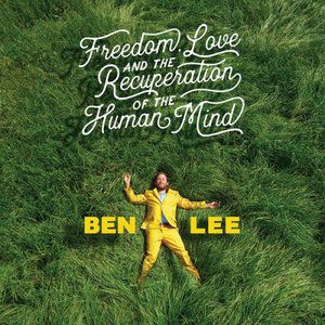 Ben Lee - Freedom, Love and the Recuperation of the Human Mind (2016)