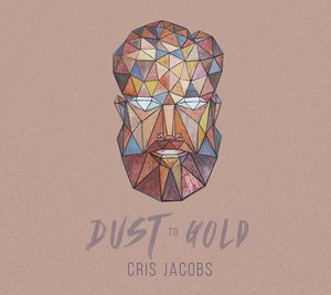 Cris Jacobs - Dust To Gold (2016)