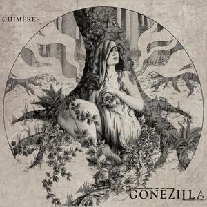 GoneZilla - Chimères (2016)